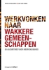 Jan van Ginkel Frans  Verhaaren,Werkvonken naar wakkere gemeenschappen