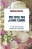 Barbara Bahtiar ,Rose Petals and Jasmine Flowers