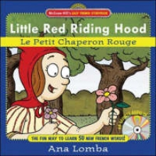 Lomba, Ana,   Wenzel, Dominique Little Red Riding Hood/le Petit Chaperon Rouge