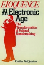 Jamieson, Kathleen Hall Eloquence in an Electronic Age