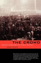 Poltz, John The Crowd - British Literature & Public Politics