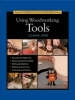 Bird, Lonnie,Taunton`s Complete Illustrated Guide to Using Woodworking Tools
