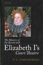 Streitberger, W.R. Masters of the Revels and Elizabeth I`s Court Theatre