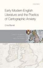 Christine Barrett Early Modern English Literature and the Poetics of Cartographic Anxiety