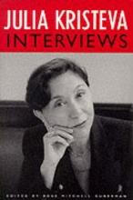 Kristeva, Julia Julia Kristeva Interviews (Paper)