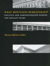 Golden, Marissa Martino What Motivates Bureaucrats