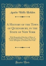 Holden, Austin Wells A History of the Town of Queensbury, in the State of New York