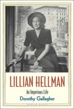 Gallagher, Dorothy Lillian Hellman - An Audacious Life