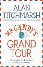 Titchmarsh, Alan Mr Gandy`s Grand Tour