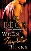 Beck, J. K. When Temptation Burns
