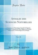Audouin, Jean Victor Audouin, J: Annales des Sciences Naturelles, Vol. 30