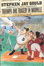 Stephen Jay Gould Triumph and Tragedy in Mudville