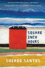 Santos, Sherod Square Inch Hours - Poems