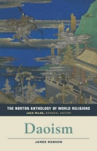 Robson, James The Norton Anthology of World Religions - Daoism
