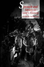 Feldherr, Andrew Spectacle & Society in Livy`s History (Paper)