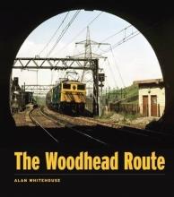 Alan Whitehouse The Woodhead Route