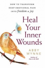 Abby Wynne Heal Your Inner Wounds