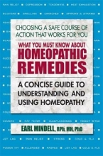 Earl L Mindell What You Must Know About Homeopathic Remedies