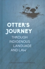 Lindsay Keegitah Borrows Otter`s Journey through Indigenous Language and Law