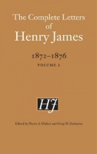 James, Henry The Complete Letters of Henry James, 1872-1876, Volume 2