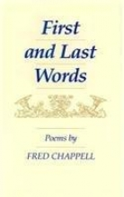 Chappell, Fred First and Last Words