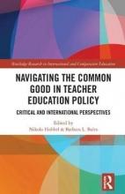 Nikola Hobbel,   Barbara L. Bales Navigating the Common Good in Teacher Education Policy