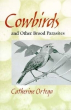 Ortega, Catherine P. COWBIRDS AND OTHER BROOD PARASITES