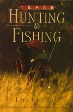 Luke Clayton Texas Hunting and Fishing
