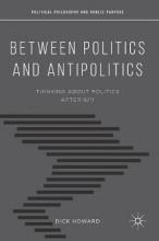 Dick Howard Between Politics and Antipolitics