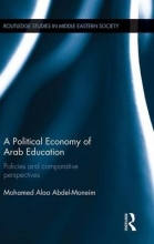 Abdel-Moneim, Mohamed Alaa A Political Economy of Arab Education