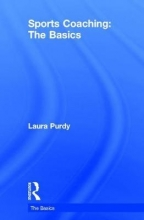 Laura (Edge Hill University, UK) Purdy Sports Coaching: The Basics