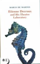 De Marinis, Marco Etienne Decroux and His Theatre Laboratory