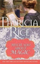 Rice, Patricia Much Ado About Magic
