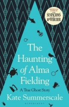 Kate Summerscale, The Haunting of Alma Fielding