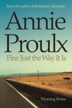 Proulx, Annie Fine Just the Way It Is