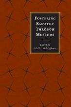 Gokcigdem, Elif M. Fostering Empathy Through Museums