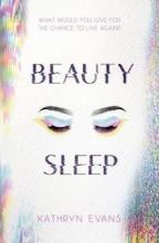 Kathryn Evans, Beauty Sleep