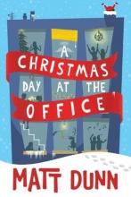 Dunn, Matt A Christmas Day at the Office