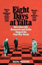 Diana Preston, Eight Days at Yalta