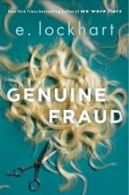Lockhart, E. Lockhart*Genuine Fraud