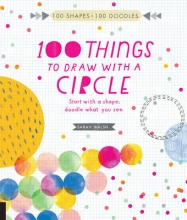 Walsh, Sarah 100 Things to Draw With a Circle