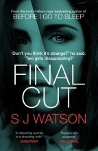 S J Watson , Final Cut