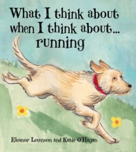 Levenson, Eleanor What I Think About When I Think About ... Running