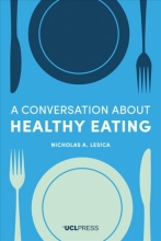 Nicholas A. Lesica A Conversation about Healthy Eating