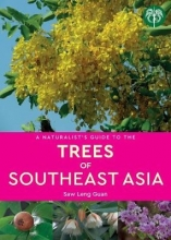 Dr Saw Leng Guann A Naturalist`s Guide to the Trees of Southeast Asia