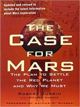Zubrin, Robert The Case for Mars