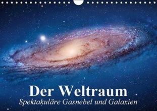 Stanzer, Elisabeth Der Weltraum. Spektakuläre Gasnebel und Galaxien (Wandkalender 2017 DIN A4 quer)