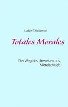 Balkenhol, Ludger T. Totales Morales