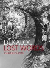 Huber, Wolfgang DEKALOG. LOST WORDS. Chiharu Shiota