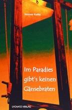 Kotte, Henner Im Paradies gibt`s keinen Gänsebraten
